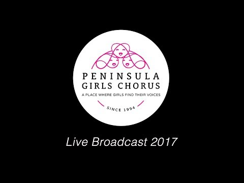 Peninsula Girls Chorus Live Broadcast 2017