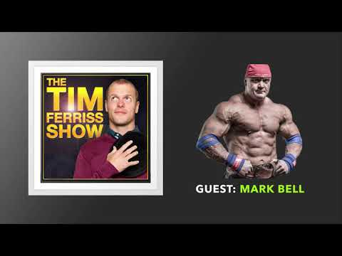 Mark Bell Interview   The Tim Ferriss Show (Podcast)