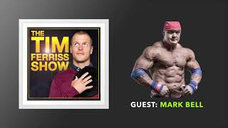 Mark Bell Interview | The Tim Ferriss Show (Podcast)