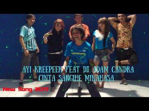 Ayi Kreepeek & Dj Adam Candra  Cinta Sangihe Minahasa New Song 2017