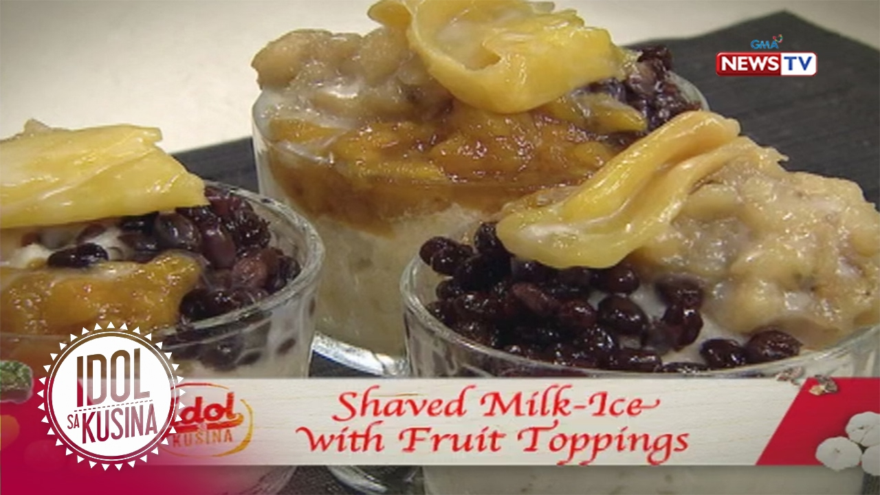 Idol sa Kusina: Shaved Milk-Ice with Fruit Toppings