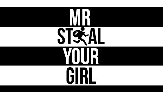 MR. STEAL YOUR GIRL | EPISODE 5 (GIRL EDITION)