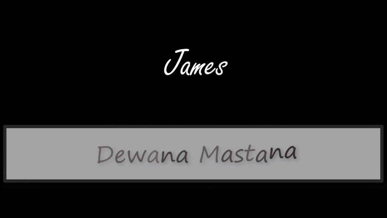 Download James - Dewana Mastana Lyrics