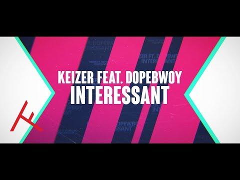 KEIZER FEAT. DOPEBWOY – INTERESSANT (PROD. LANGESJAAK)