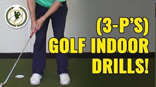 (3-P'S) INDOOR GOLF DRILLS  - PUTTING, POSTURE, PRE-SHOT ROUTINE!