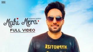 Mahi Mera : Jagroop Sandhu ( Song) Latest Punjabi Songs 2019
