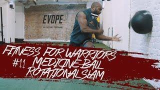 Aristo Luis - Fitness for Warriors #11 Medicine Ball Rotation Slam