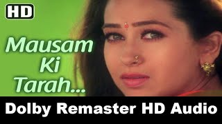 Mausam Ki Tarah Tum Bhi HD 1080p | Karisma Kapoor Songs |  Jaanwar Songs | Alka Yagnik Songs