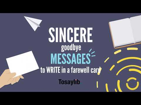 Sincere goodbye messages to write in a farewell