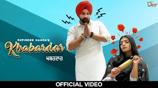 Khabardar (Full Video) : Rupinder Handa | Desi Routz | Latest Punjabi Songs 2020 | New Punjabi 2020