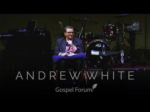 Andrew White - Faith to Believe (Gospel Forum 2017)