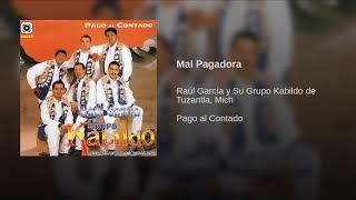 Mal Pagadora - Raul  Garcia y Su Grupo Kabildo