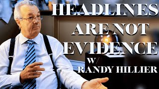 Headlines Are Not Evidence w/ Randy Hillier
