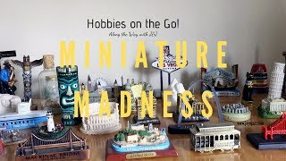 Hobbies on the Go - Miniature Madness - Travel Hobbies & Collecting 🌉