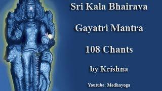 Sri Kala Bhairava Gayatri Mantra by Krishna