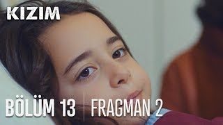 Kızım 13. Bölüm 2. Fragmanı