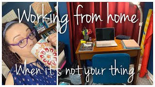 Working from home...when it's not you thing!