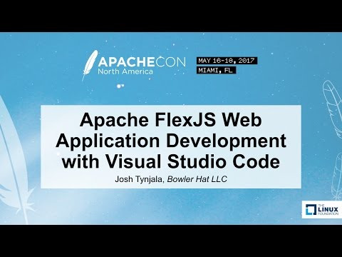 Apache FlexJS Web Application Development with Visual Studio Code - Josh Tynjala, Bowler Hat LLC