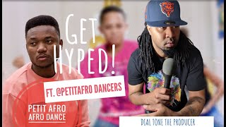 Get Hyped By Dial Tone the producer ft. @Petit Afro Official Dancers