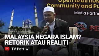 Malaysia Is An Islamic Nation: Rhetoric Or Reality - Tn Ibrahim Tn Man