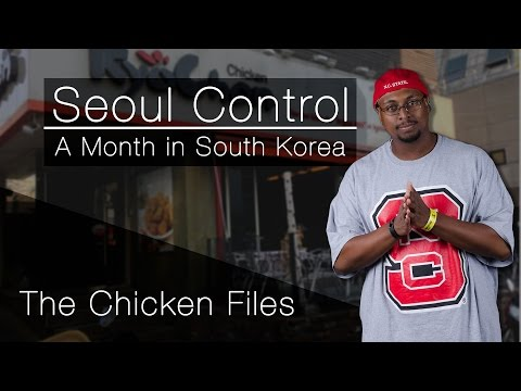 Seoul Control: A Month in South Korea – The Chicken Files