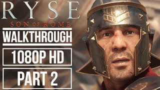RYSE SON OF ROME Gameplay Walkthrough Part 2 No Commentary (1080p HD)