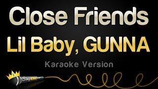 Lil Baby, GUNNA - Close Friends (Karaoke Version)