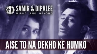 """Aise To Na Dekho"" by Singer Samir Date"