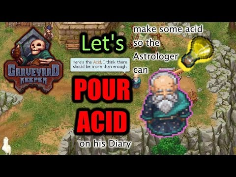 Let's Pour Acid on Astrologer's Diary Graveyard Keeper |