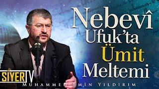 Nebevî Ufuk'ta Ümit Meltemi | Muhammed Emin Yıldırım (Aksaray)