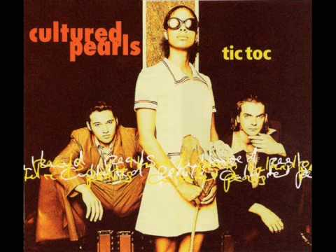 Cultured Pearls - Tic Toc (The House Remixes)