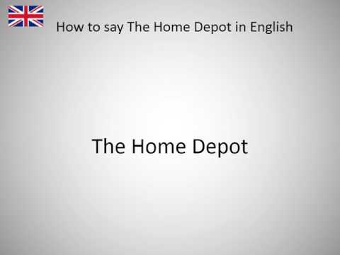How to say The Home Depot in English?