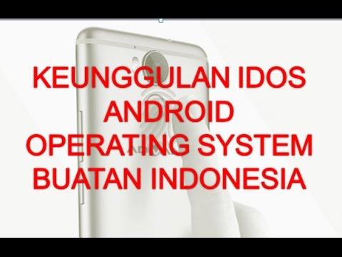 wow.... Ini dia Keunggulan IDOS Android Operating System Buatan Indonesia