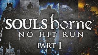Soulsborne - No Hit Run [Part 1 Bloodborne, DS2, DS1]