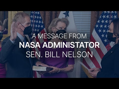 A Message from NASA Administrator Sen. Bill Nelson to the NASA Workforce