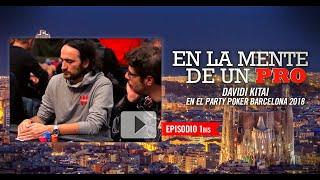 En la mente de un Pro: Davidi Kitai en el partypoker MILLIONS Barcelona 2018 (1 bis)