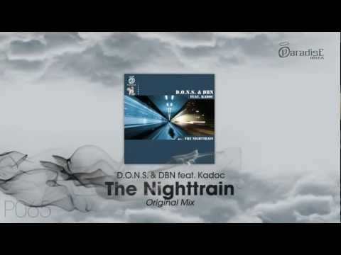 D.O.N.S. & DBN feat. Kadoc - The Nighttrain (Original Mix)