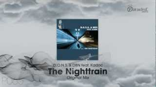 D.O.N.S. & DBN feat. Kadoc - The Nighttrain (Original Mix)