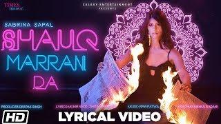 Shauq Marran Da Lyrical Sabrina Sapal Vipin Patwa Latest Song 2019