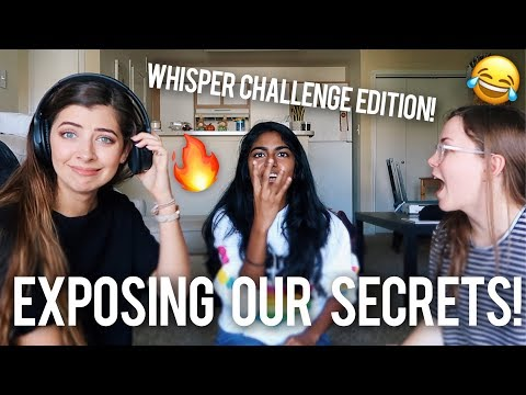 EXPOSING OUR SECRETS, WHISPER CHALLENGE STYLE