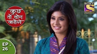 Kuch Toh Log Kahenge Episode 26 Dr. Nidhi Decides To Resume Her Internship