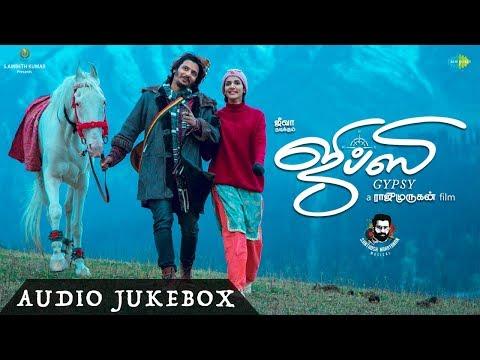 Gypsy Audio Jukebox | Jiiva | Raju Murugan | Santhosh Narayanan | Natasha Singh