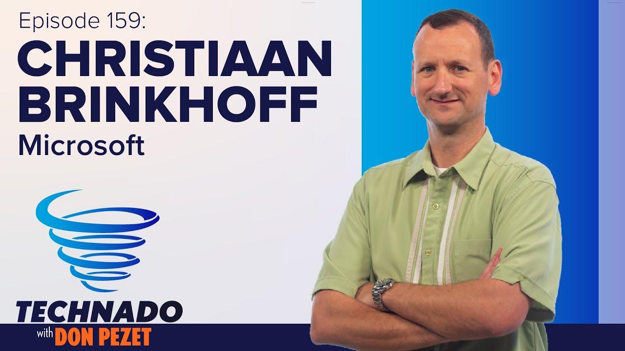 Technado, Ep. 159: Microsoft's Christiaan Brinkhoff