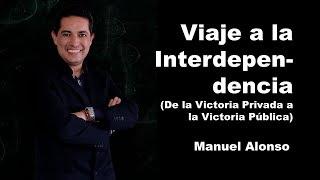 Viaje Hacia la Interdependencia -  Manuel Alonso (sin saludos)
