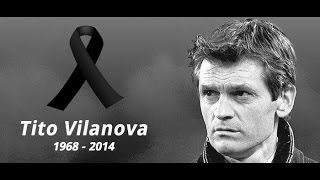 Tito Vilanova ● Tribute ● Thank You for Everything | 1968-2014