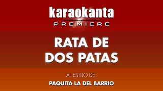 Karaokanta - Paquita la del barrio - Rata de dos patas