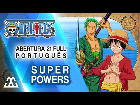 One Piece Abertura 21 Completa em Português - Super Powers (PT BR)
