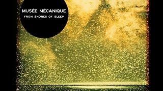 "Musée Mécanique - ""From Shores Of Sleep"" Trailer 2014 