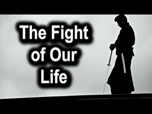 The Fight of Our Life - 1 Timothy 6:11-16 – October 18th, 2020