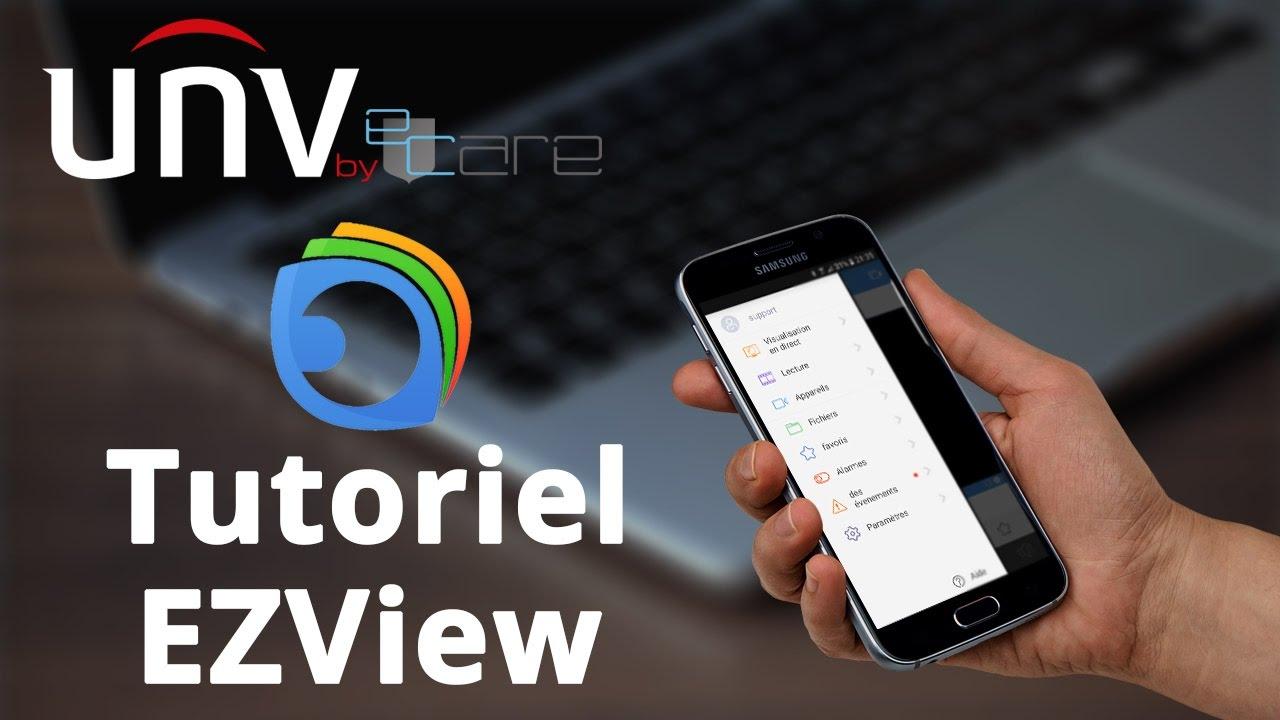 Tutoriel UNV by eCare - Application mobile EZ View pour gamme UNV